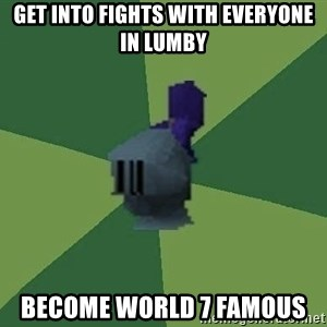 Runefag - get into fights with everyone in lumby become world 7 famous