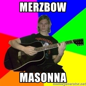Russian rocker - MERZBOW MASONNA