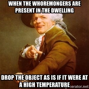 Joseph Ducreux - When the whoremongers are present in the dwelling drop the object as is if it were at a high temperature