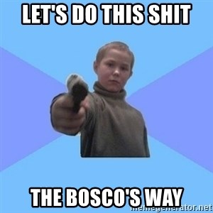 Gangster Matvey - Let's do this shit the bosco's way
