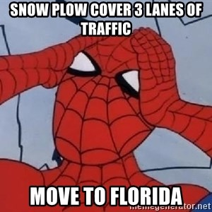 Spider Man - snow plow cover 3 lanes of traffic move to florida