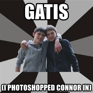 Typical Brothers - gatis (i photoshopped connor in)