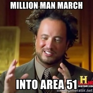 Ancient Aliens - million man march into area 51