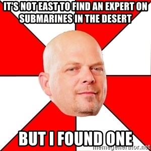 Pawn Stars - It's not East to Find An Expert On Submarines in the desert  But i fOUND ONE