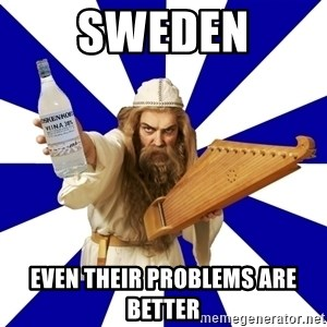 FinnishProblems - SWEDEN EVEN THEIR PROBLEMS ARE BETTER