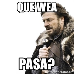 Winter is Coming - que wea pasa?