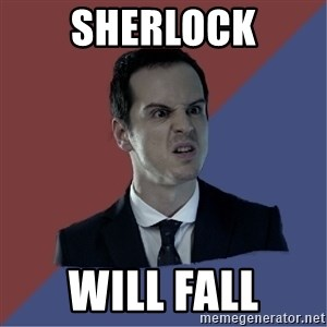 Jim Moriarty - sherlock will fall