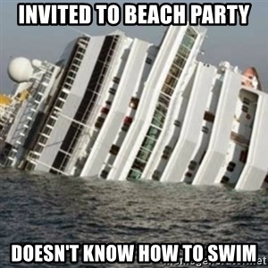 Sunk Cruise Ship - Invited to Beach Party Doesn't know how to swim