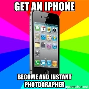 TYPICAL IPHONE - Get an iPhone Become and instant photographer