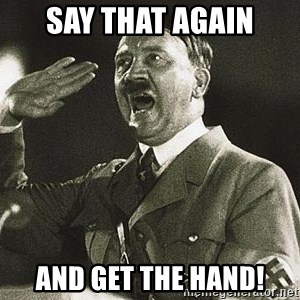 Hitler says nyan - say that again and get the hand!