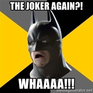 Bad Factman - THE JOKER AGAIN?! WHAAAA!!!