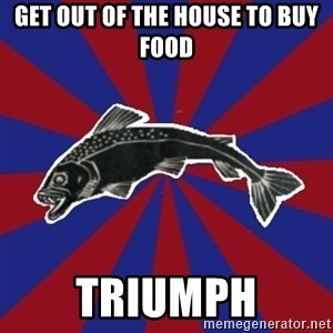 Borderline Blackfish - get out of the house to buy food triumph