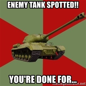 IS-2 Greatest Tank of WWII - ENEMY TANK SPOTTED!! you're done for...