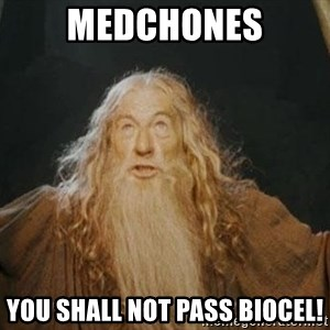 You shall not pass - Medchones You shall not pass biocel!