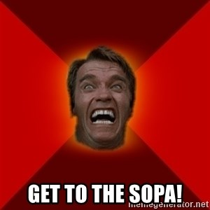 Angry Arnold - GET TO THE SOPA!