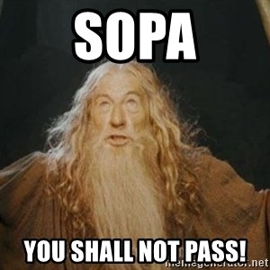 You shall not pass - SOPA YOU SHALL NOT PASS!