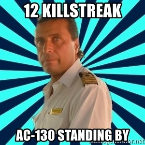 Francseco Schettino - 12 killstreak ac-130 standing by