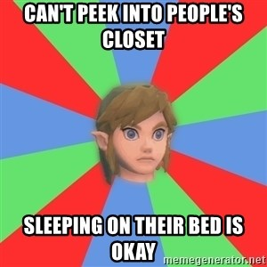 Confused Link - Can't peek into people's closet Sleeping on their bed is okay