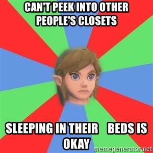 Confused Link - can't peek into other   people's closets sleeping in their    beds is okay