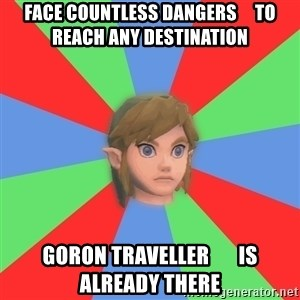 Confused Link - face countless dangers     to reach any destination goron traveller       is already there