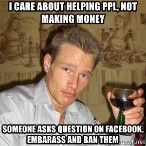 DRUNK DIET GURU - I care about helping ppl, not making money someone asks question on facebook, embarass and ban them