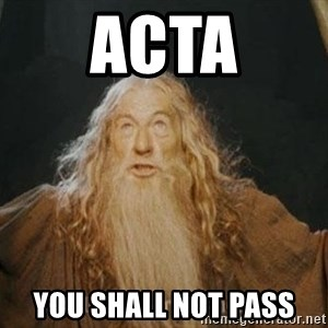 You shall not pass - ACTA YOU SHALL NOT PASS