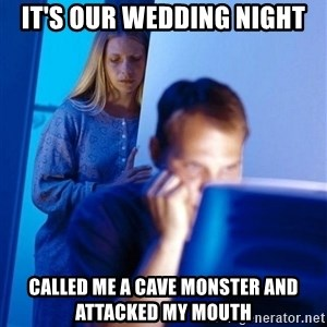 Redditors Wife - It's our wedding night called me a cave monster and attacked my mouth