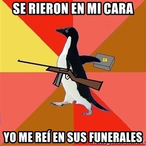 Socially Fed Up Penguin - Se rieron en mi cara yo me reí en sus funerales