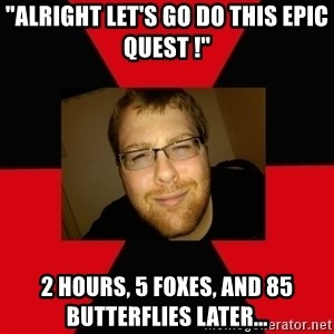 "Jesse Cox - ""Alright let's go do this epic quest !"" 2 hours, 5 foxes, and 85 butterflies later..."