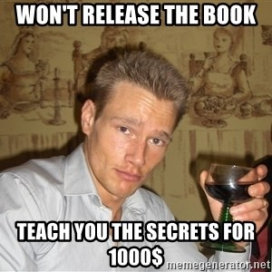 DRUNK DIET GURU - WON'T RELEASE THE BOOK TEACH YOU THE SECRETS FOR 1000$