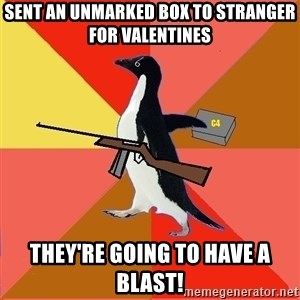 Socially Fed Up Penguin - sent an unmarked box to stranger for valentines they're going to have a blast!
