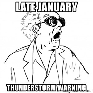 GREAT SCOTT - LAte January Thunderstorm warning