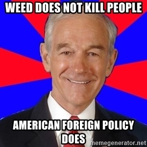 Reality Ron - weed does not kill people american foreign policy does