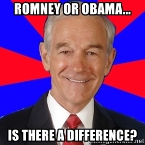 Reality Ron - romney or obama... is there a difference?