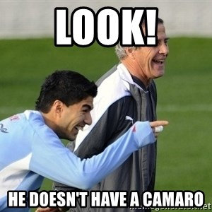 Luis Suarez - look! he doesn't have a camaro