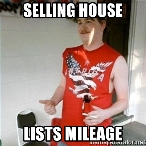 Redneck Randal - SELLING HOUSE LISTS MILEAGE