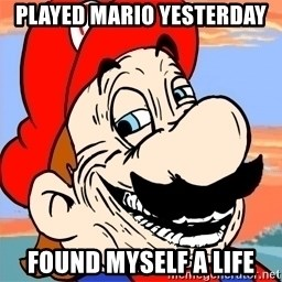 Troll mario - played mario yesterday found myself a life