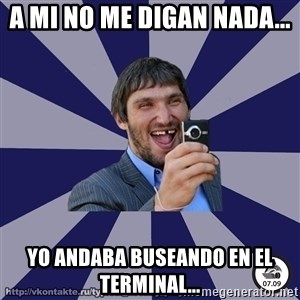 typical_hockey_player - a mi no me digan nada... yo andaba buseando en el terminal...