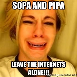 Chris Crocker - SOPA and PIPA leave the internets alone!!!