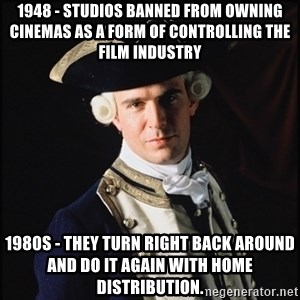 Hollywood Pirate Hunter - 1948 - studios banned from owning cinemas as a form of controlling the film industry 1980s - they turn right back around and do it again with home distribution.