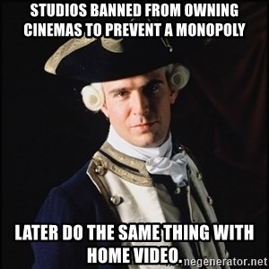 Hollywood Pirate Hunter - studios Banned from owning cinemas to prevent a monopoly later do the same thing with home video.