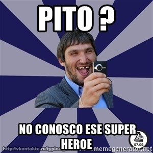 typical_hockey_player - PITO ?  No conosco ese super HerOe