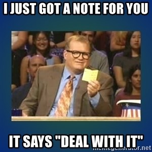 """drew carey - i just got a note for you it says """"deal with it"""""""