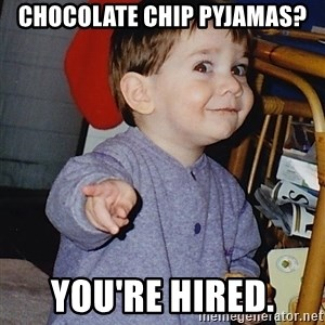 Approval Baby - Chocolate Chip Pyjamas? You're hired.