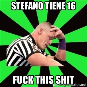 Deep Thinking Cena - stefano tiene 16 fuck this shit