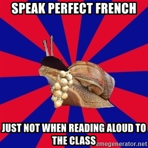 French Student Snail - speak perfect french just not when reading aloud to the class