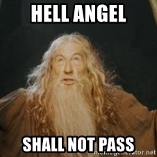 Gandalf - HELL ANGEL SHALL NOT PASS