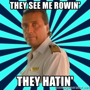 Francseco Schettino - they see me rowin' they hatin'