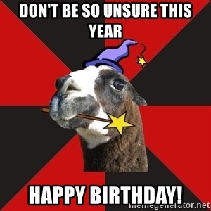 Epic Level Llama - Don't be so unsure this year Happy Birthday!