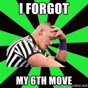 Deep Thinking Cena - i forgot my 6th move